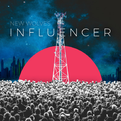 New Wolves - Influencer